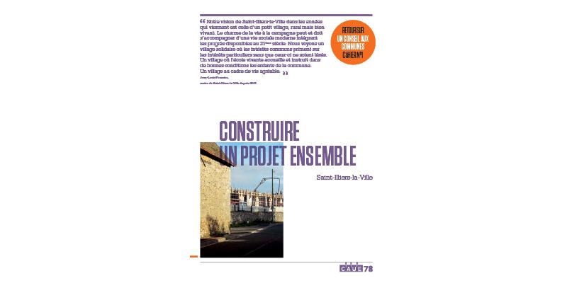 CAUE 78 - Construire un projet ensemble - 2017 - Saint-Illiers-la-Ville
